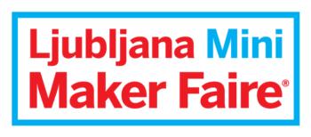 LJUBLJANA MINI MAKER FAIRE 13.5.2017