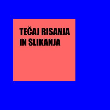 TEČAJ RISANJA IN SLIKANJA ZA ODRASLE // 3.12.2019